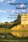 Magnificent Journey; A geologic river trip with Lewis and Clarkthrough the Upper Missouri River Breaks National Monument